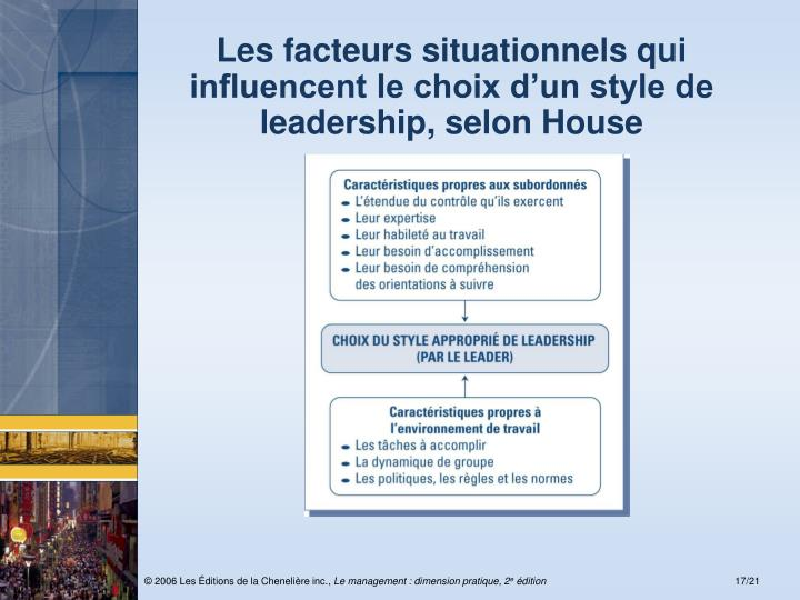 Les facteurs situationnels qui influencent le choix d'un style de leadership, selon House