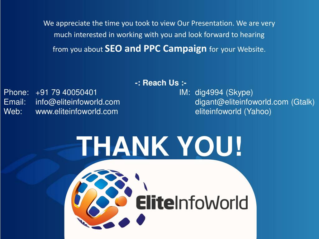 We appreciate the time you took to view Our Presentation. We are very