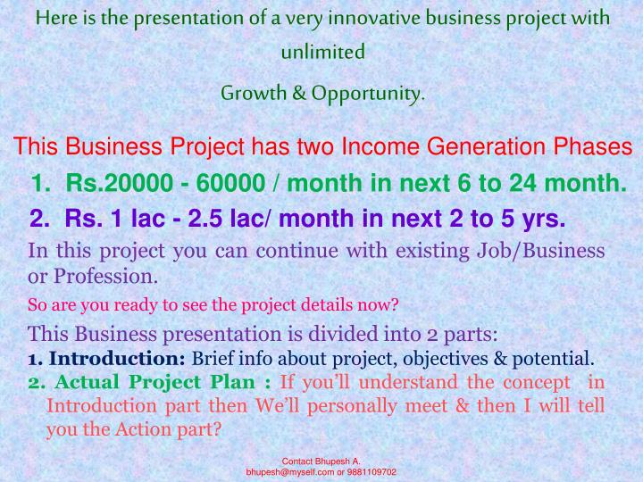 Here is the presentation of a very innovative business project with unlimited growth opportunity