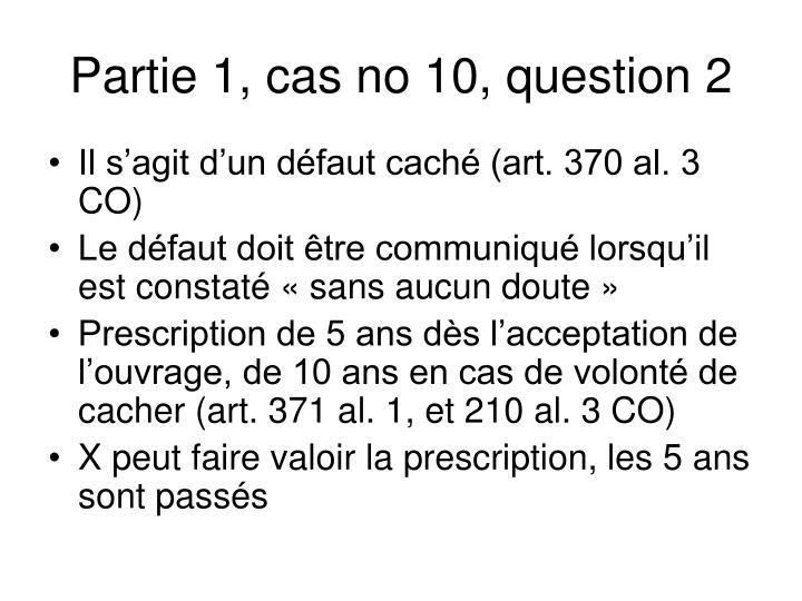 Partie 1, cas no 10, question 2
