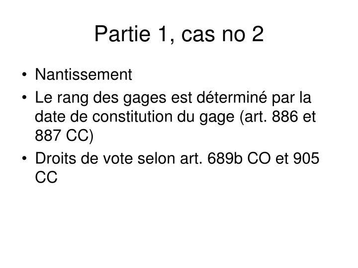 Partie 1, cas no 2