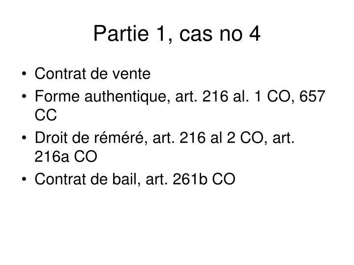 Partie 1, cas no 4