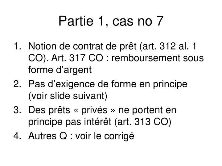 Partie 1, cas no 7