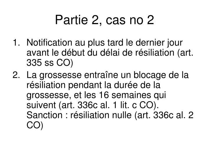 Partie 2, cas no 2