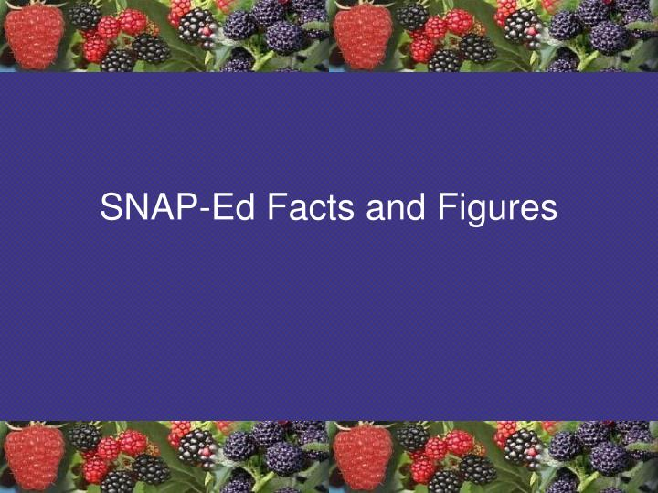 SNAP-Ed Facts and Figures