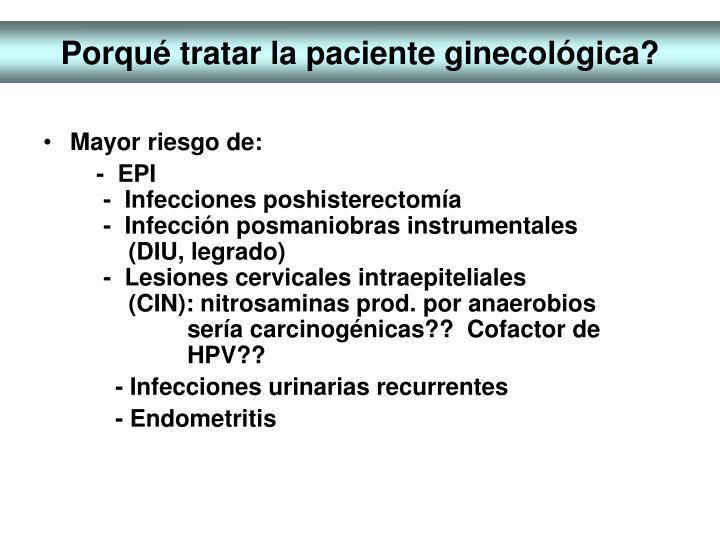 Porqué tratar la paciente ginecológica?