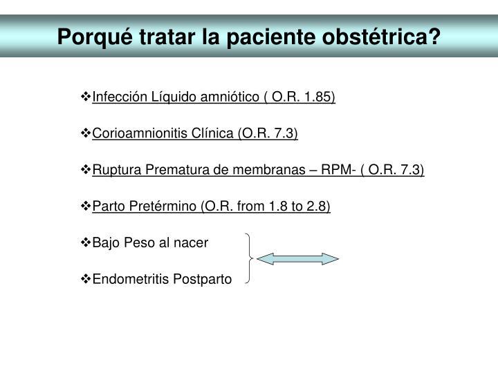 Porqué tratar la paciente obstétrica?