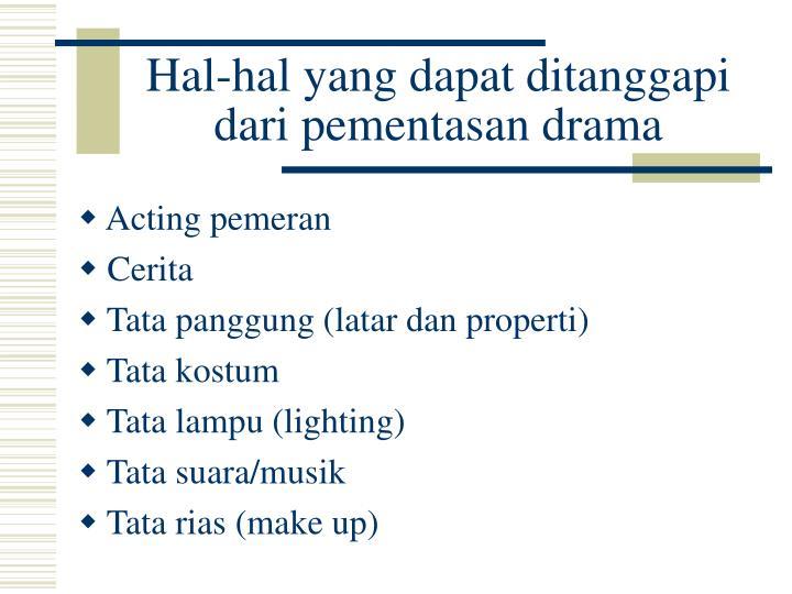 Hal-hal yang dapat ditanggapi dari pementasan drama