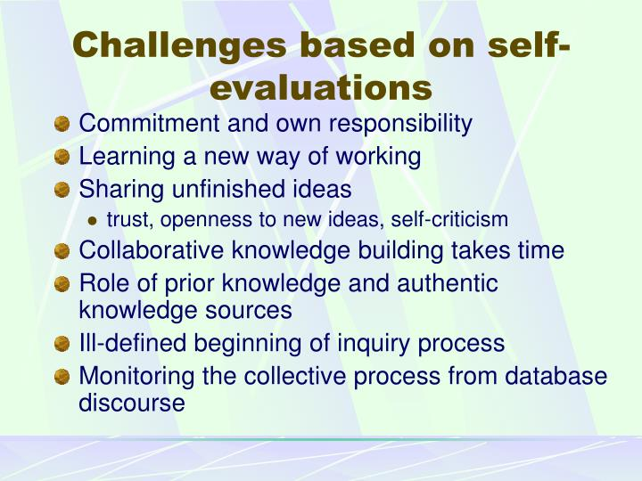 Challenges based on self-evaluations