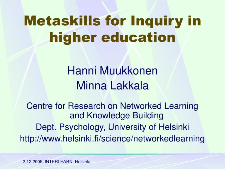 M etaskills for inquiry in higher education