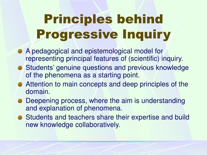 Principles behind Progressive Inquiry