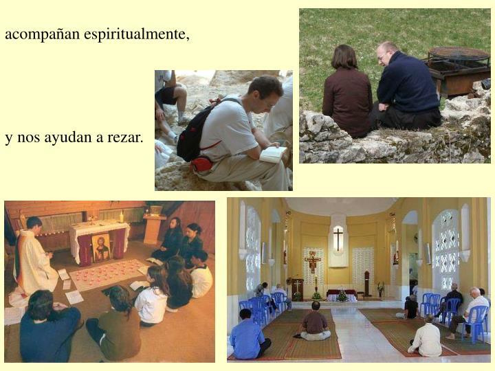 acompañan espiritualmente,