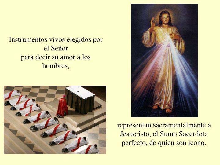 Instrumentos vivos elegidos por el Señor