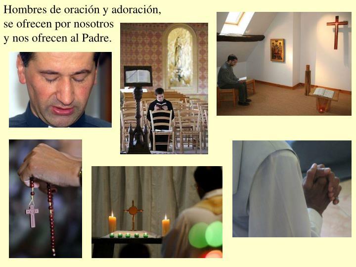 Hombres de oración y adoración,