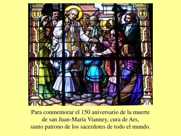 Para conmemorar el 150 aniversario de la muerte