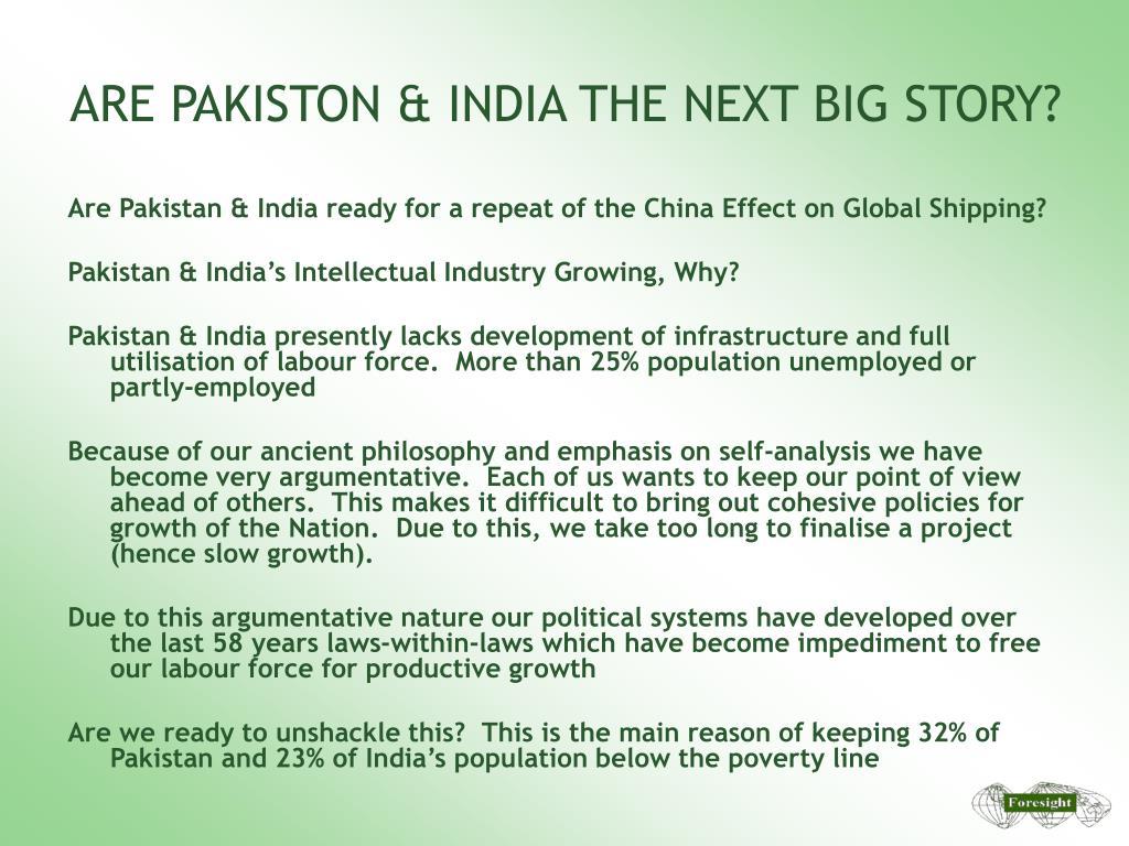 ARE PAKISTON & INDIA THE NEXT BIG STORY?