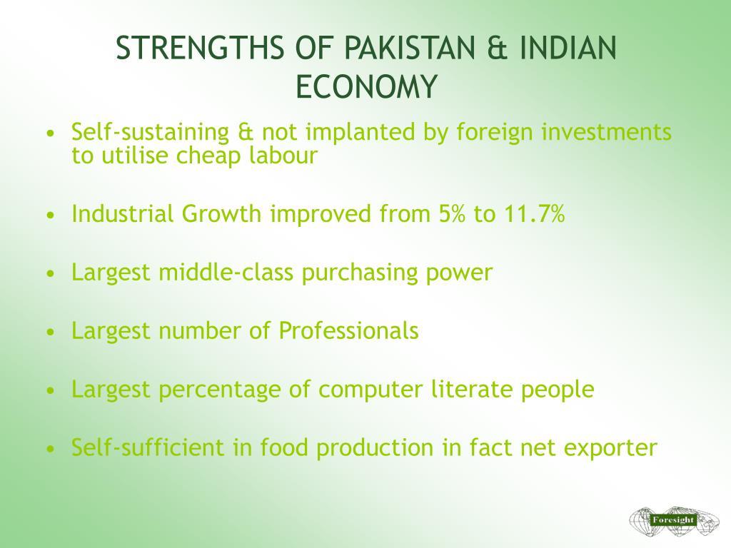 STRENGTHS OF PAKISTAN & INDIAN ECONOMY