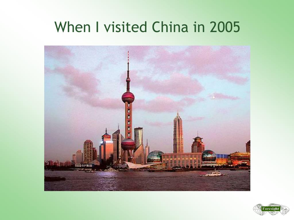 When I visited China in 2005