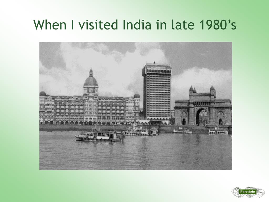 When I visited India in late 1980's