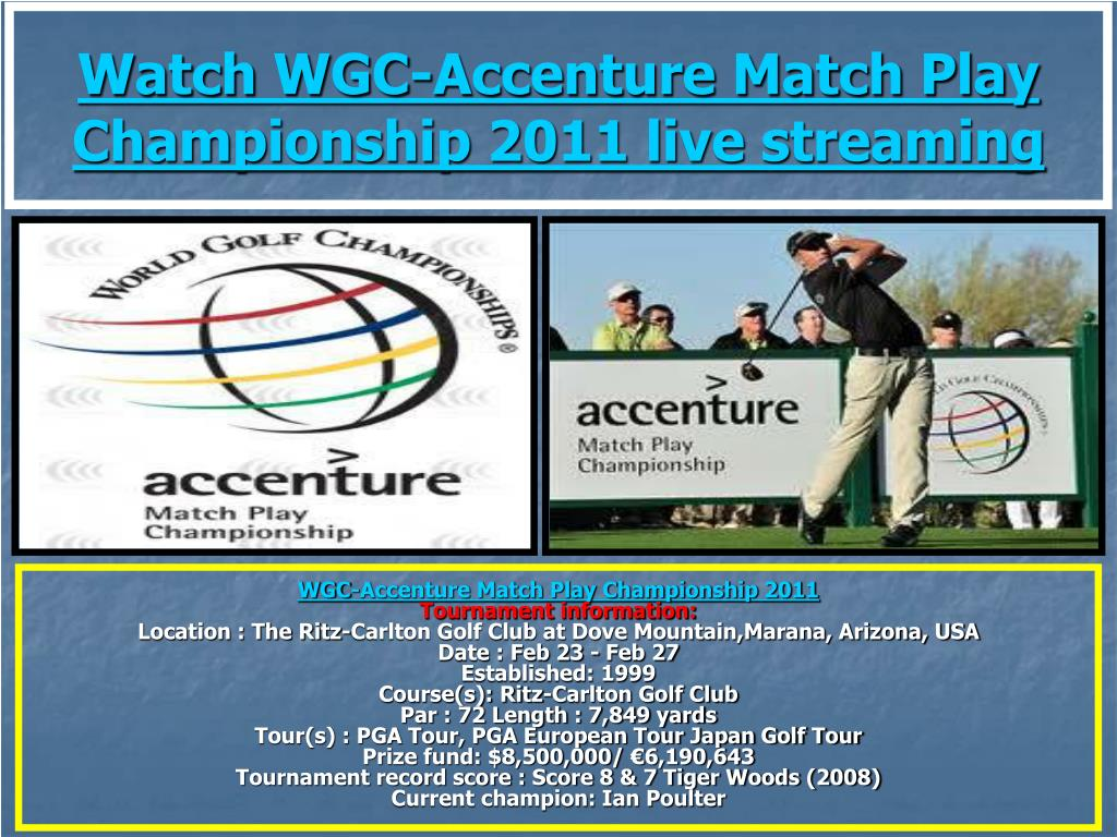 Watch WGC-Accenture Match Play Championship 2011 live streaming