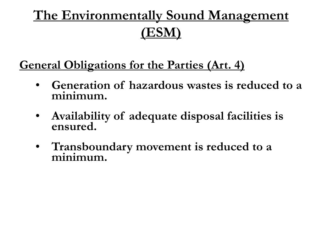 The Environmentally Sound Management (ESM)