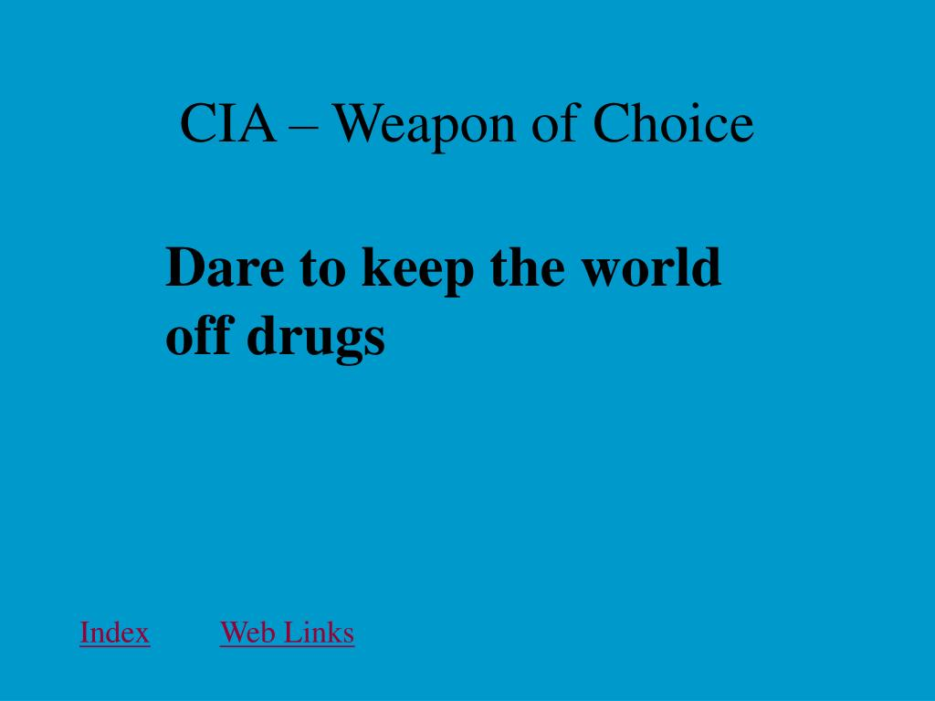 CIA – Weapon of Choice
