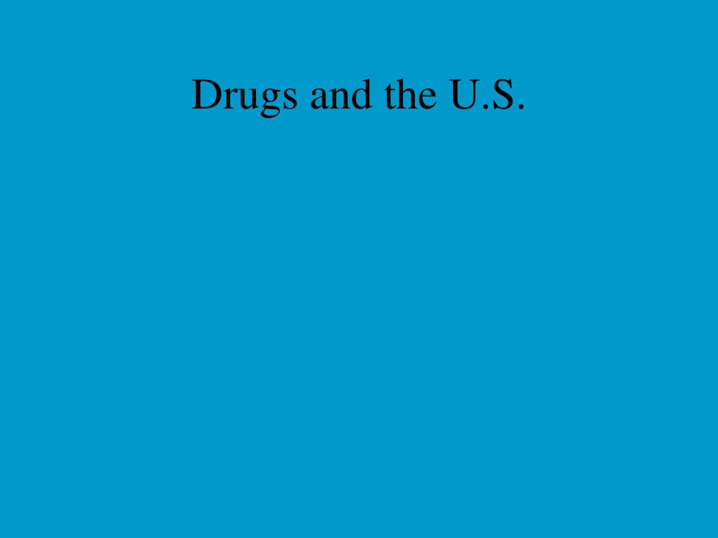 Drugs and the U.S.