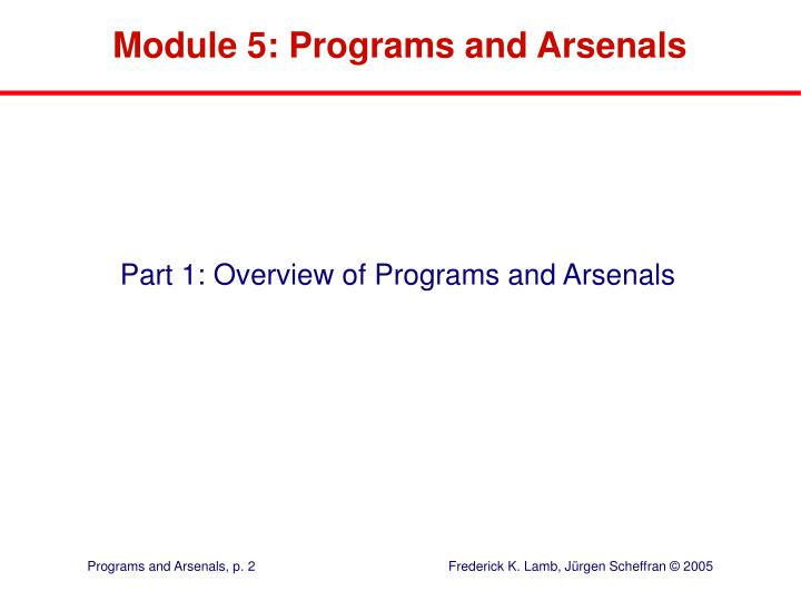 Module 5 programs and arsenals