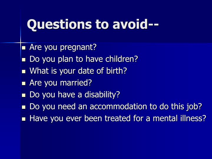 Questions to avoid--