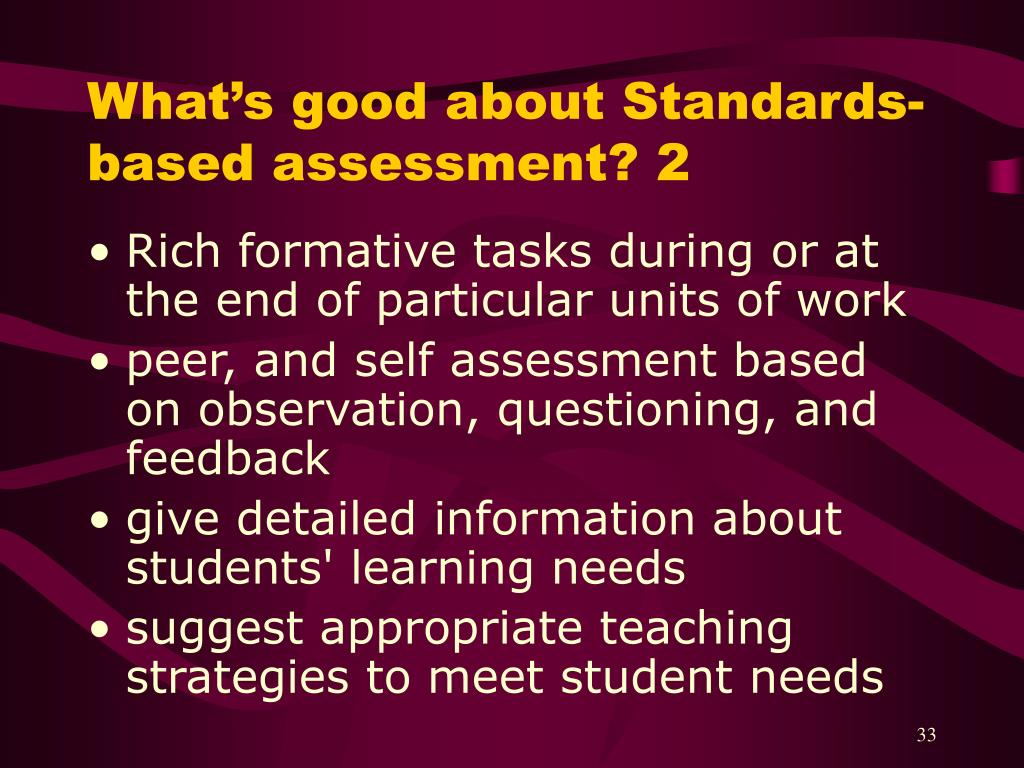 What's good about Standards-based assessment? 2