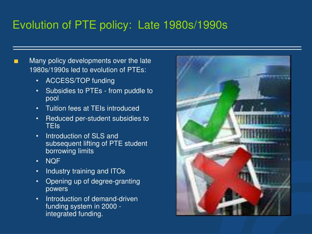 Evolution of PTE policy:  Late 1980s/1990s
