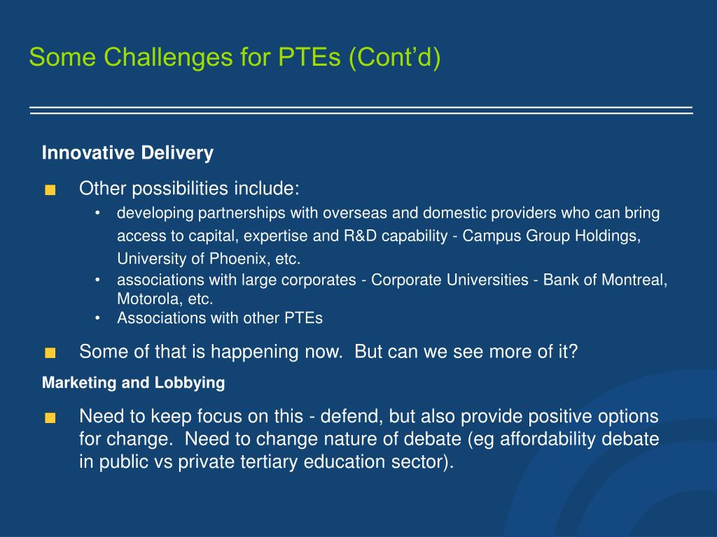 Some Challenges for PTEs (Cont'd)