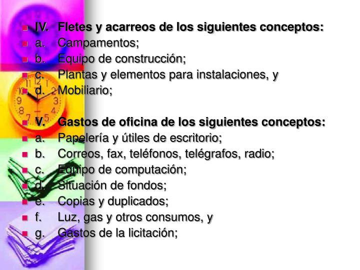 IV.Fletes y acarreos de los siguientes conceptos: