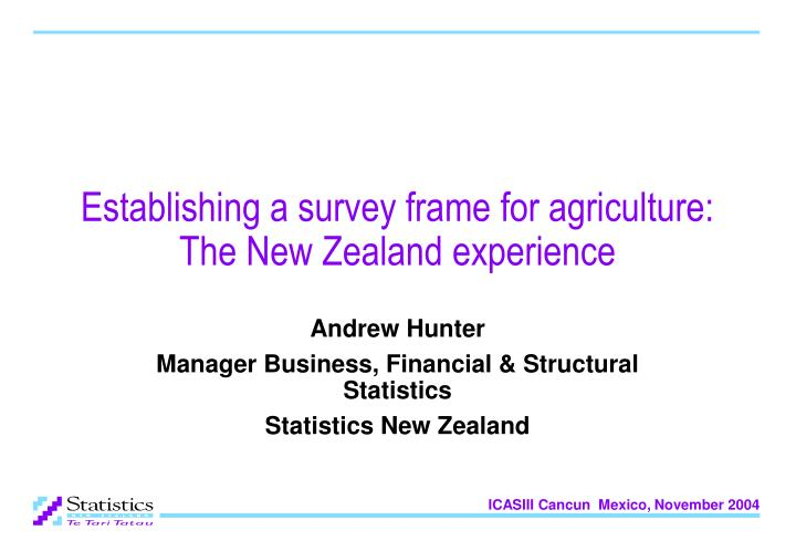 Establishing a survey frame for agriculture the new zealand experience