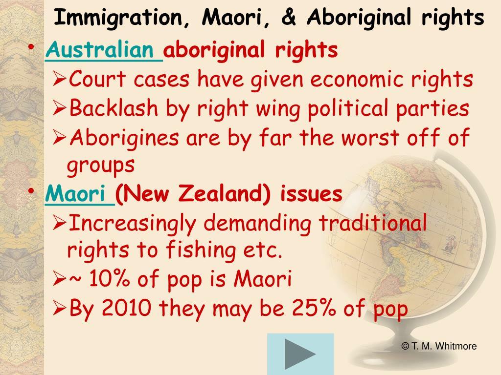 Immigration, Maori, & Aboriginal rights