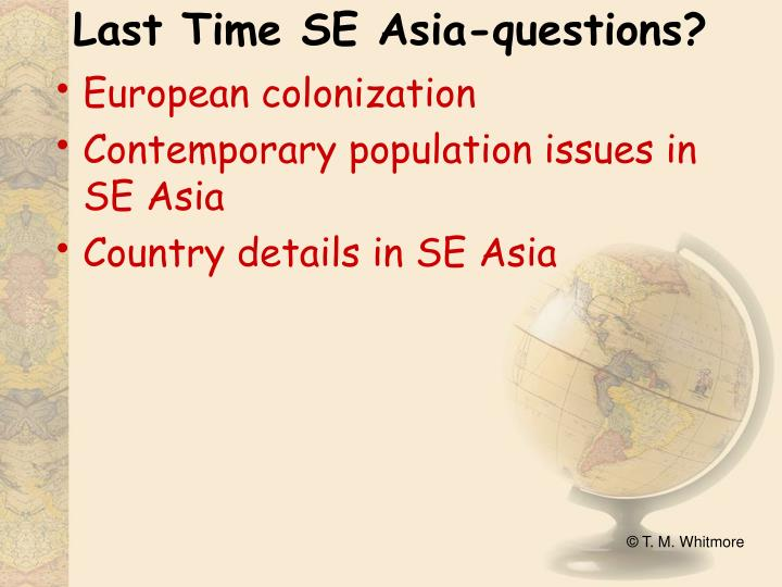 Last time se asia questions