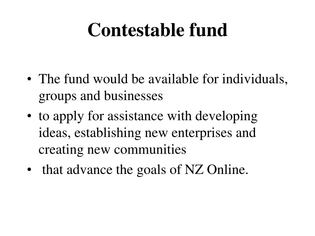 Contestable fund