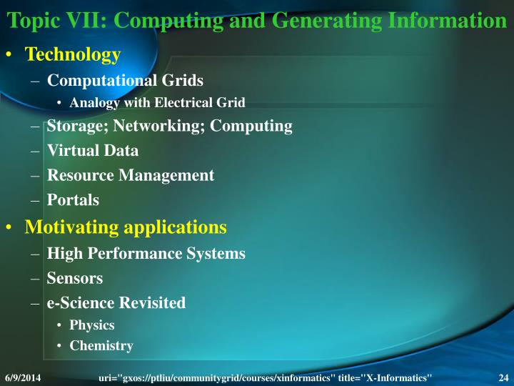 Topic VII: Computing and Generating Information