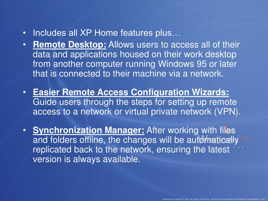 Includes all XP Home features plus…