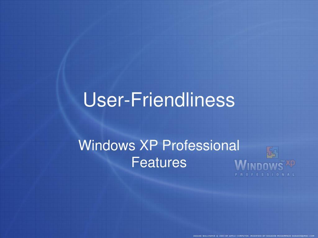User-Friendliness