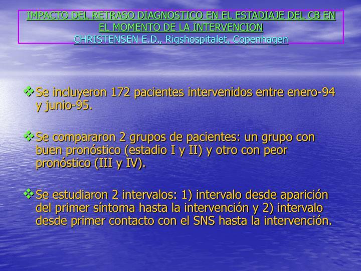 IMPACTO DEL RETRASO DIAGNOSTICO EN EL ESTADIAJE DEL CB EN EL MOMENTO DE LA INTERVENCION