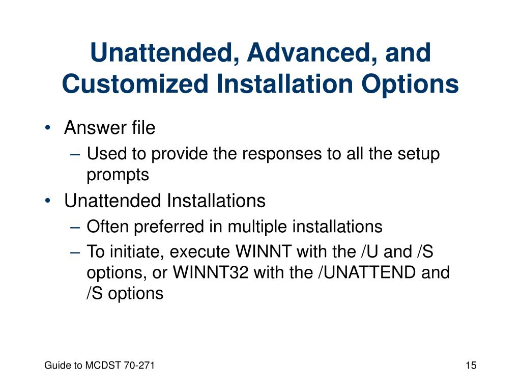Unattended, Advanced, and Customized Installation Options