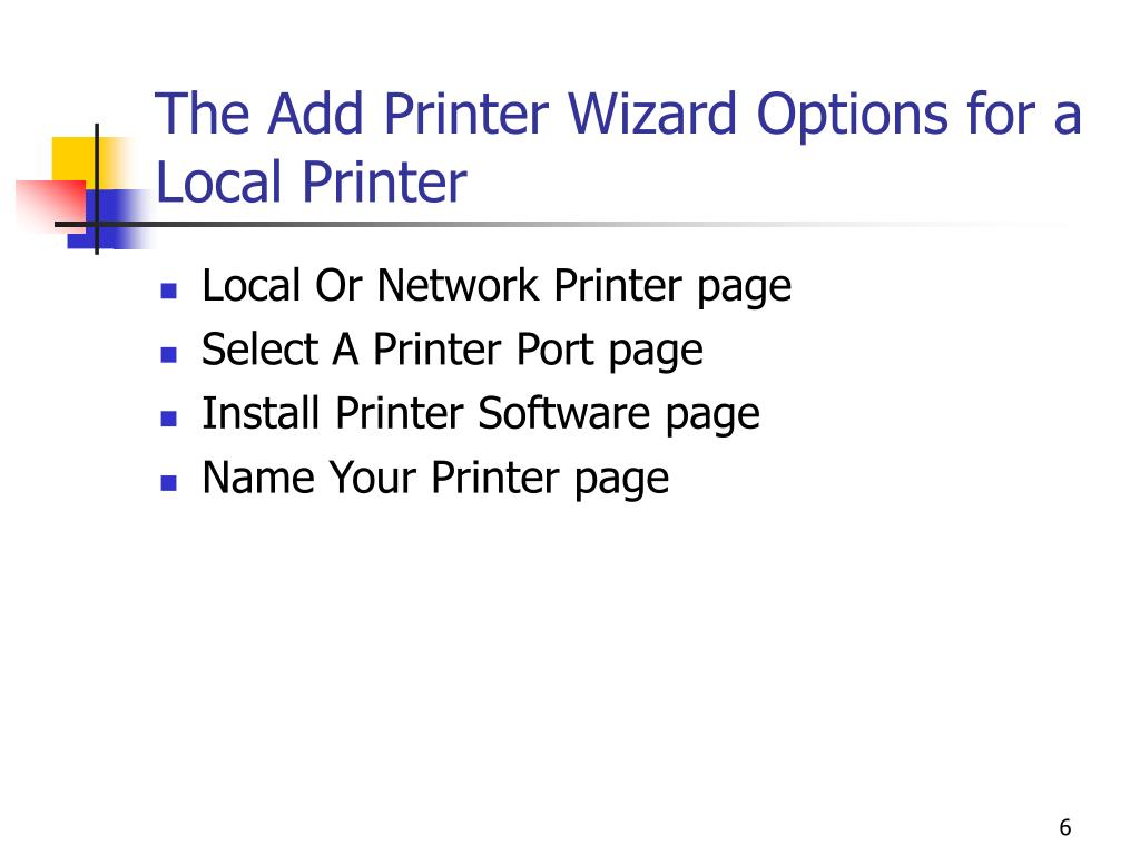 The Add Printer Wizard Options for a Local Printer
