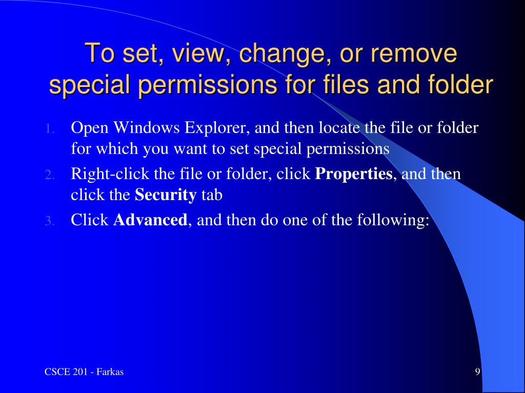 To set, view, change, or remove special permissions for files and folder