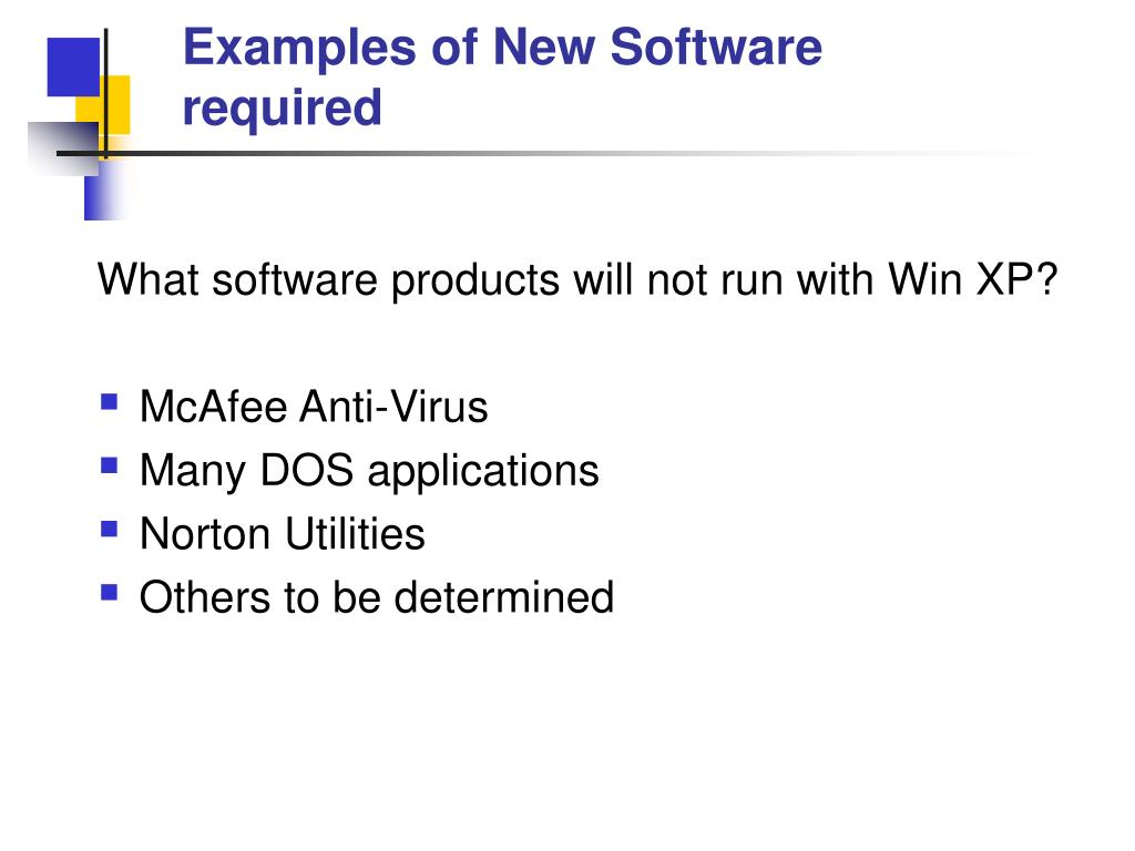 Examples of New Software required
