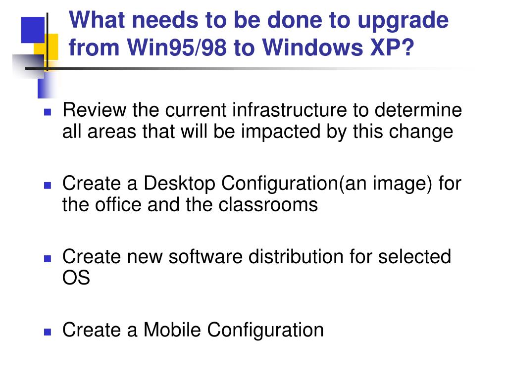What needs to be done to upgrade from Win95/98 to Windows XP?