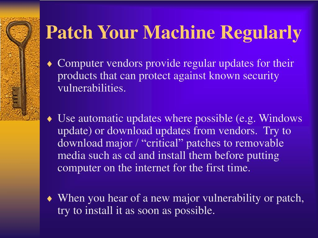 Patch Your Machine Regularly