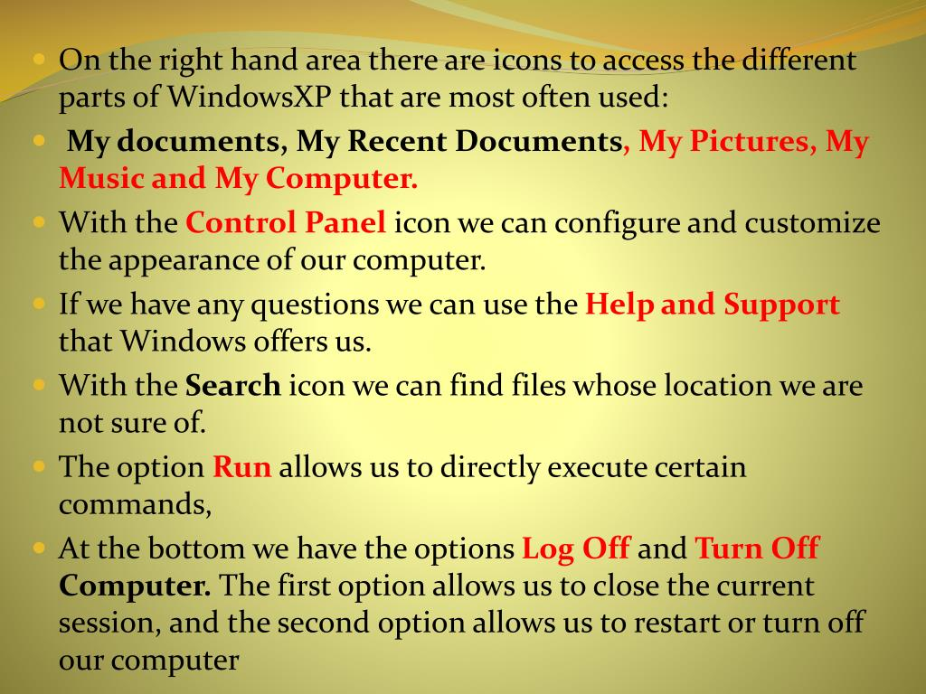 On the right hand area there are icons to access the different parts of WindowsXP that are most often used: