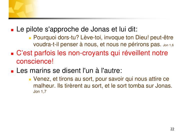 Le pilote s'approche de Jonas et lui dit: