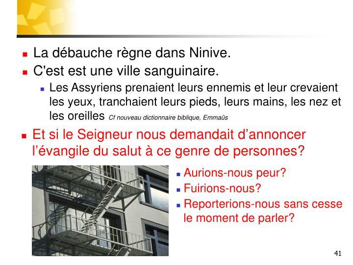 La débauche règne dans Ninive.